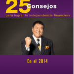 25 consejos para lograr la independencia financiera – EBOOK PDF – Por Robert T. Kiyosaki
