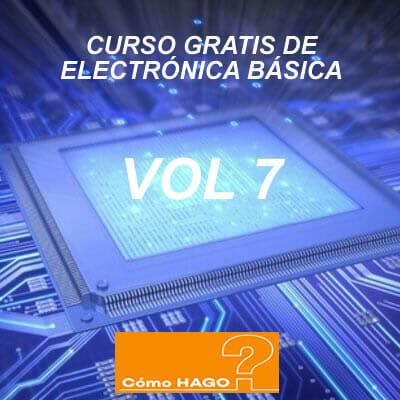 Curso de electronica basica para principiantes vol 7