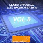 CURSO DE ELECTRÓNICA BÁSICA PARA PRINCIPIANTES. VOL 8