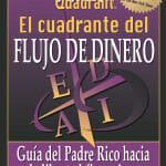 El Cuadrante Del Flujo Del Dinero – EBOOK en PDF – por Robert T. Kiyosaki