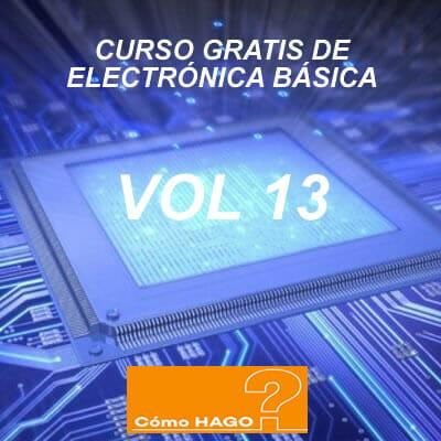 Curso de electronica basica para principiantes vol 13