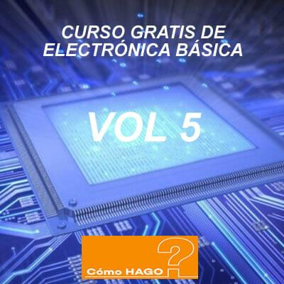 Curso de electronica basica para principiantes vol 5